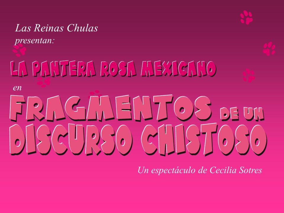 en Un espectáculo de Cecilia Sotres Las Reinas Chulas presentan:
