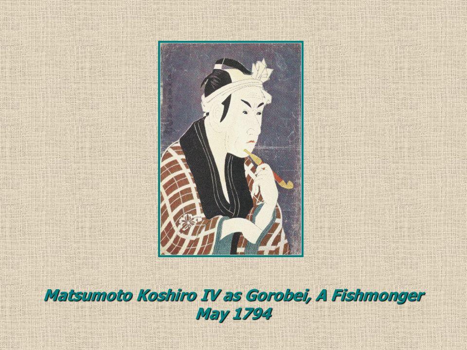 Matsumoto Koshiro IV as Gorobei, A Fishmonger May 1794