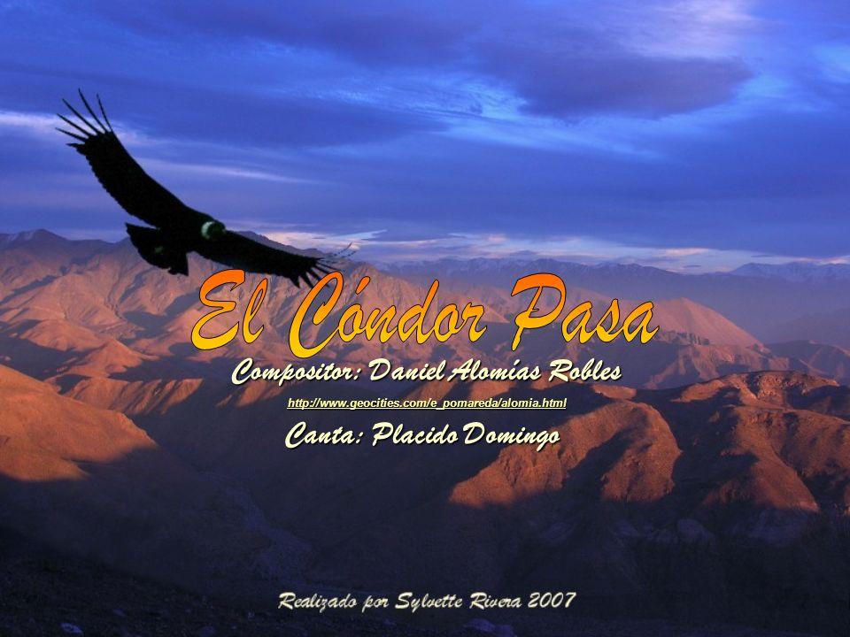 Canta: Placido Domingo Compositor: Daniel Alomías Robles http://www.geocities.com/e_pomareda/alomia.html