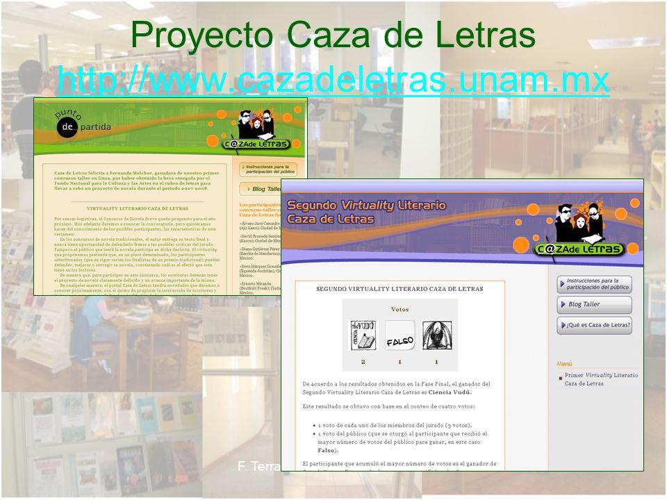 F. Terrazas faterraza@uach.mx Proyecto Caza de Letras http://www.cazadeletras.unam.mx http://www.cazadeletras.unam.mx
