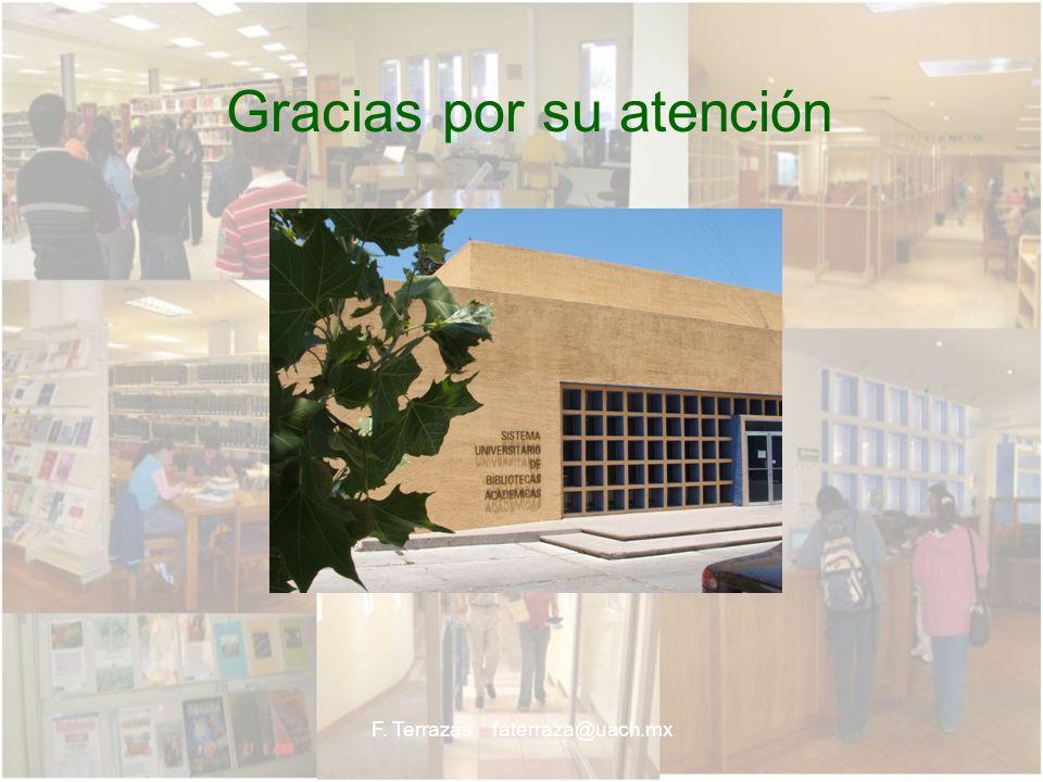 F. Terrazas faterraza@uach.mx Gracias por su atención