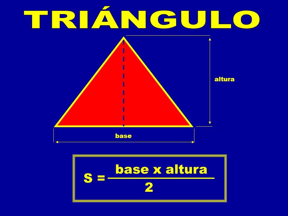 base altura S = base x altura 2