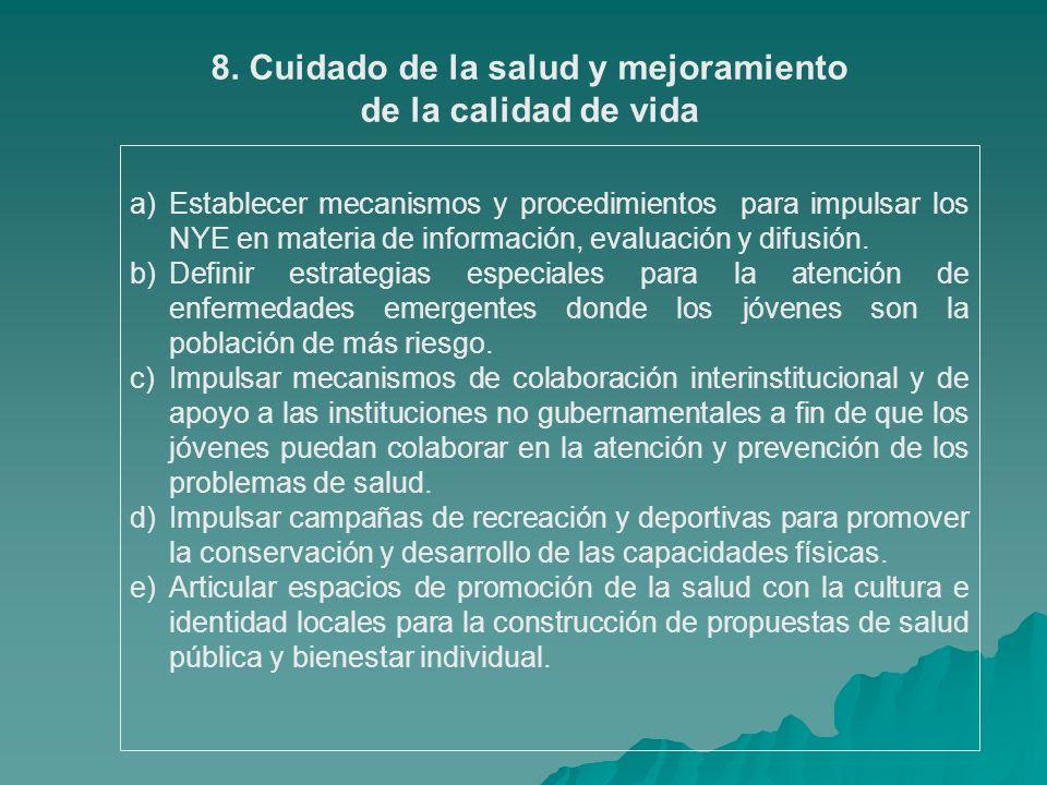 8. Cuidado de la salud y mejoramiento de la calidad de vida a)Establecer mecanismos y procedimientos para impulsar los NYE en materia de información,