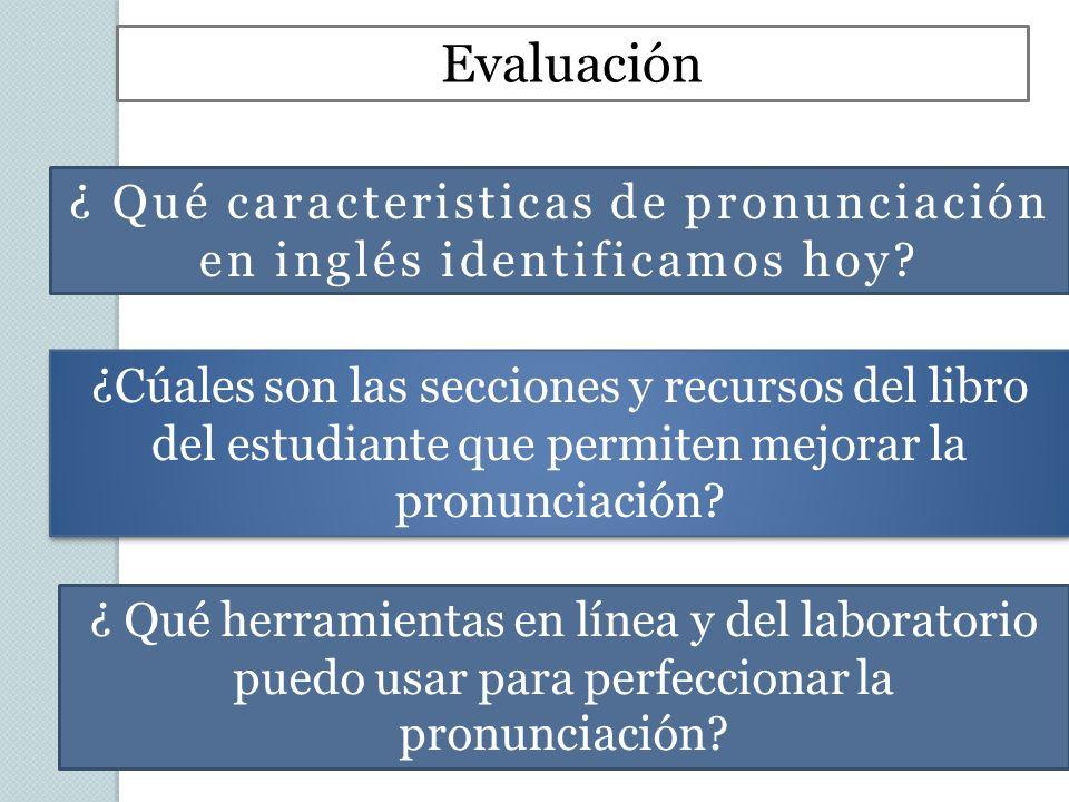 ¿ Qué caracteristicas de pronunciación en inglés identificamos hoy.