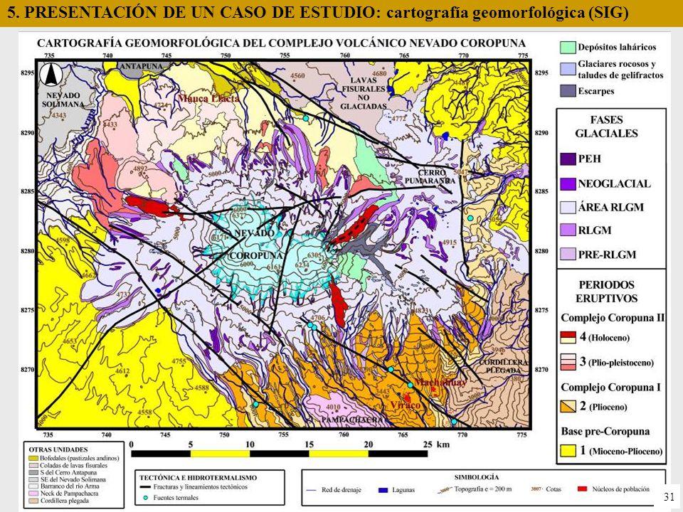 5. PRESENTACIÓN DE UN CASO DE ESTUDIO: cartografía geomorfológica (SIG) 31