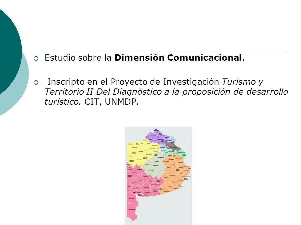 Estudio sobre la Dimensión Comunicacional. Inscripto en el Proyecto de Investigación Turismo y Territorio II Del Diagnóstico a la proposición de desar
