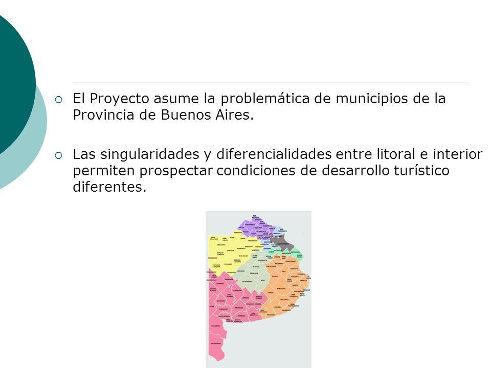 El Proyecto asume la problemática de municipios de la Provincia de Buenos Aires. Las singularidades y diferencialidades entre litoral e interior permi