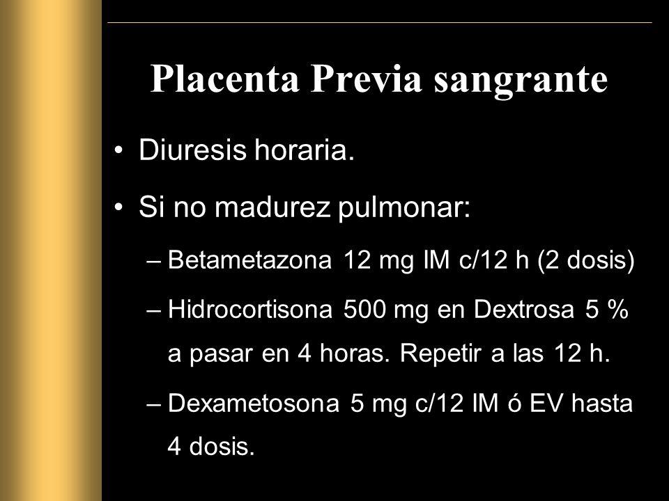 Placenta Previa sangrante Diuresis horaria.
