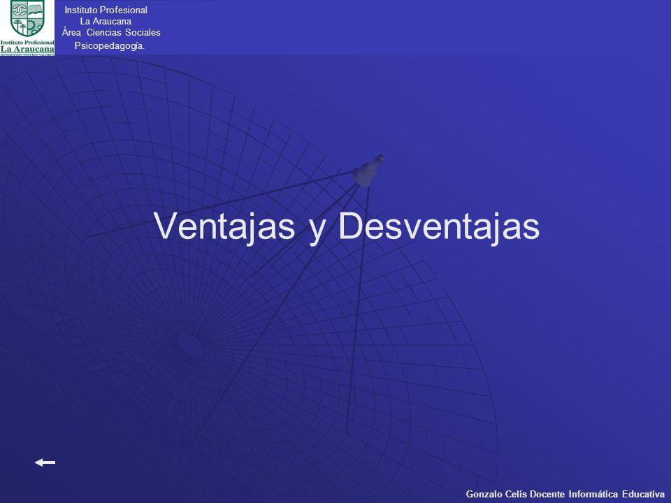 VENTAJAS Instituto Profesional La Araucana Área Ciencias Sociales Psicopedagogía.