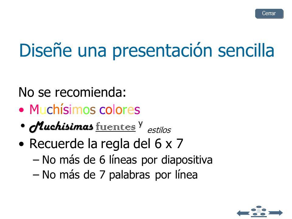 Cuanto menos más… comprensión Diseñe una presentación sencilla únicamente con los elementos necesarios, para que el estudiante comprenda los conceptos