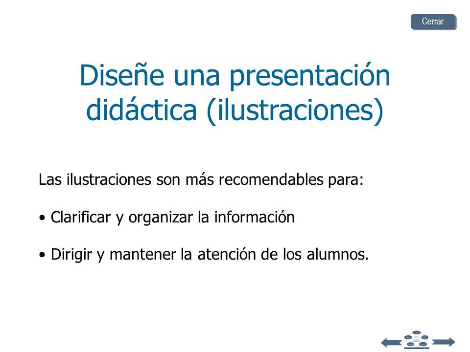 Diseñe una presentación didáctica (ilustraciones) Demasiadas ilustraciones pueden distraer a sus estudiantes. Cerrar