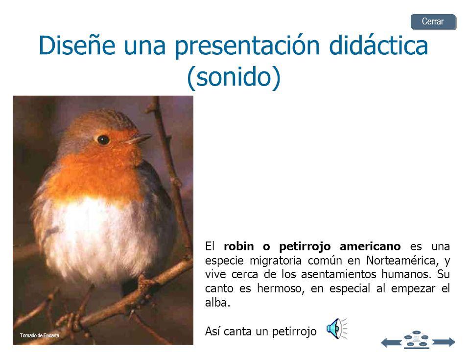 Diseñe una presentación didáctica (sonido) Los efectos de sonido también pueden distraer. Use los sonidos únicamente cuando sean necesarios Cerrar