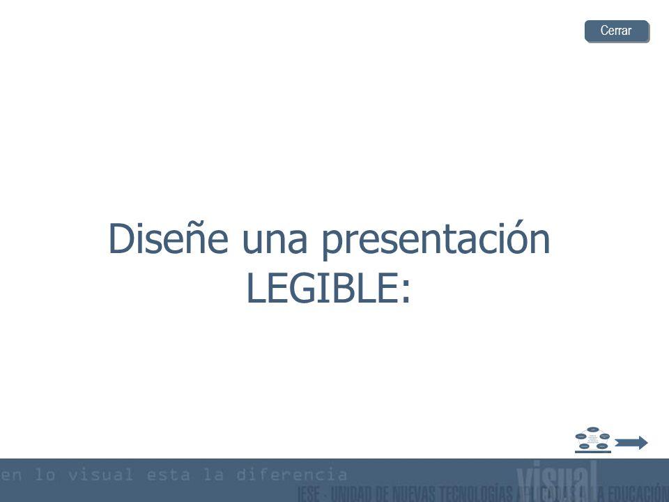Diseñe una presentación LEGIBLE: Cerrar