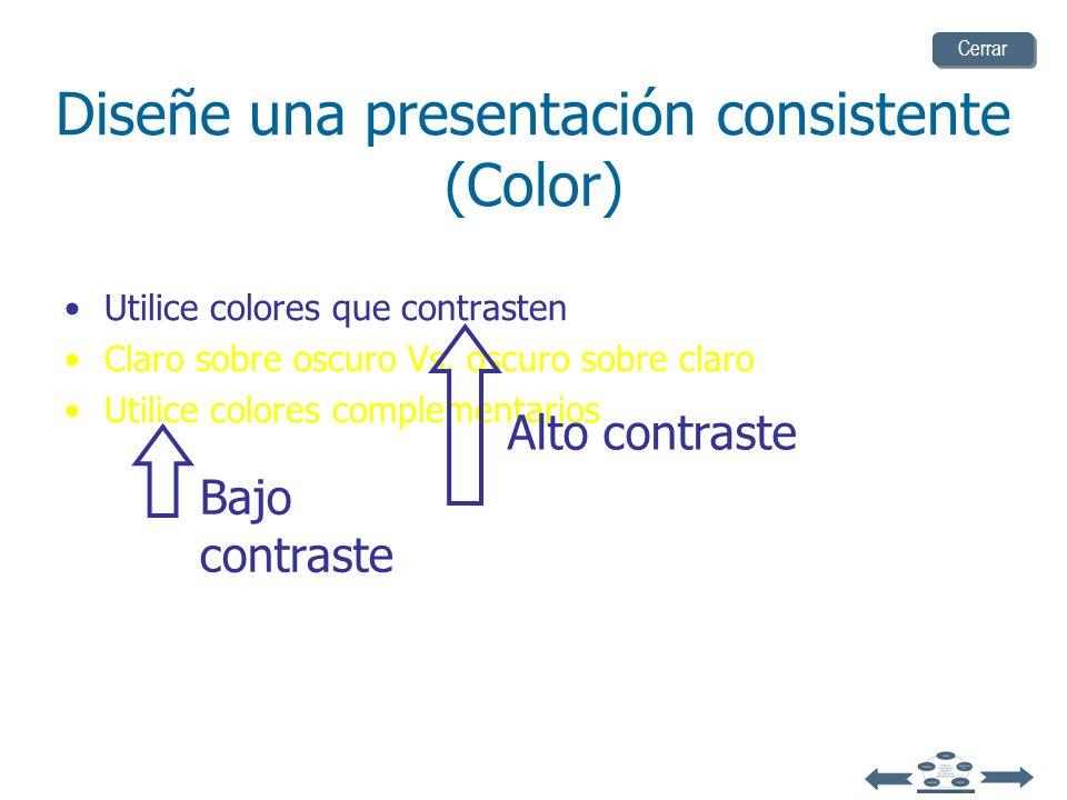 Diseñe una presentación consistente (Color) Utilice colores que contrasten Claro sobre oscuro Vs. oscuro sobre claro Utilice colores complementarios C