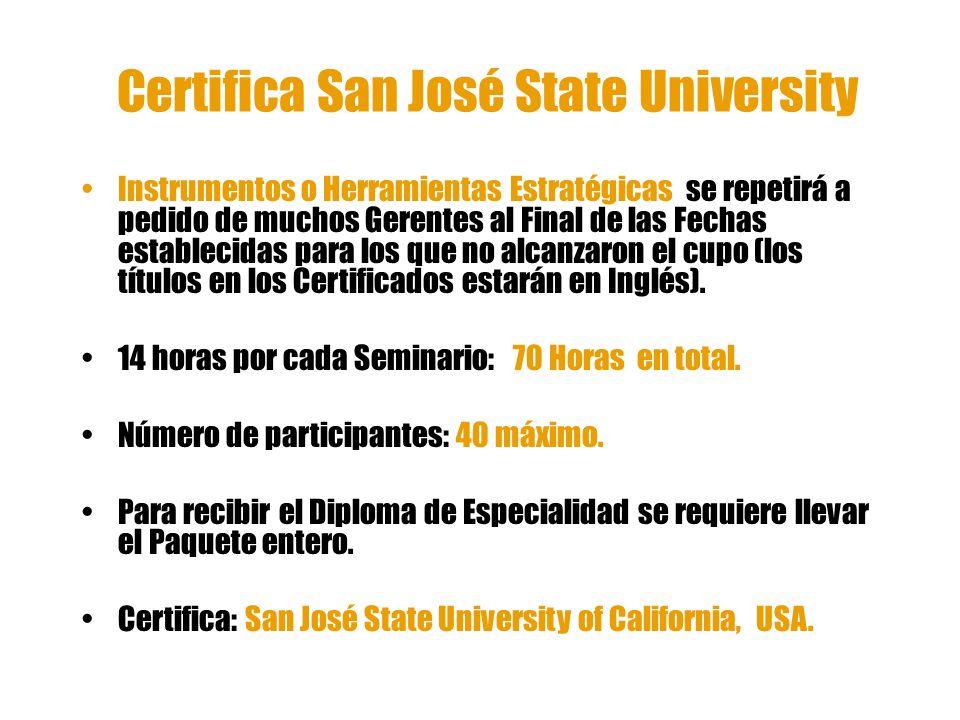 Certifica San José State University Instrumentos o Herramientas Estratégicas se repetirá a pedido de muchos Gerentes al Final de las Fechas establecid