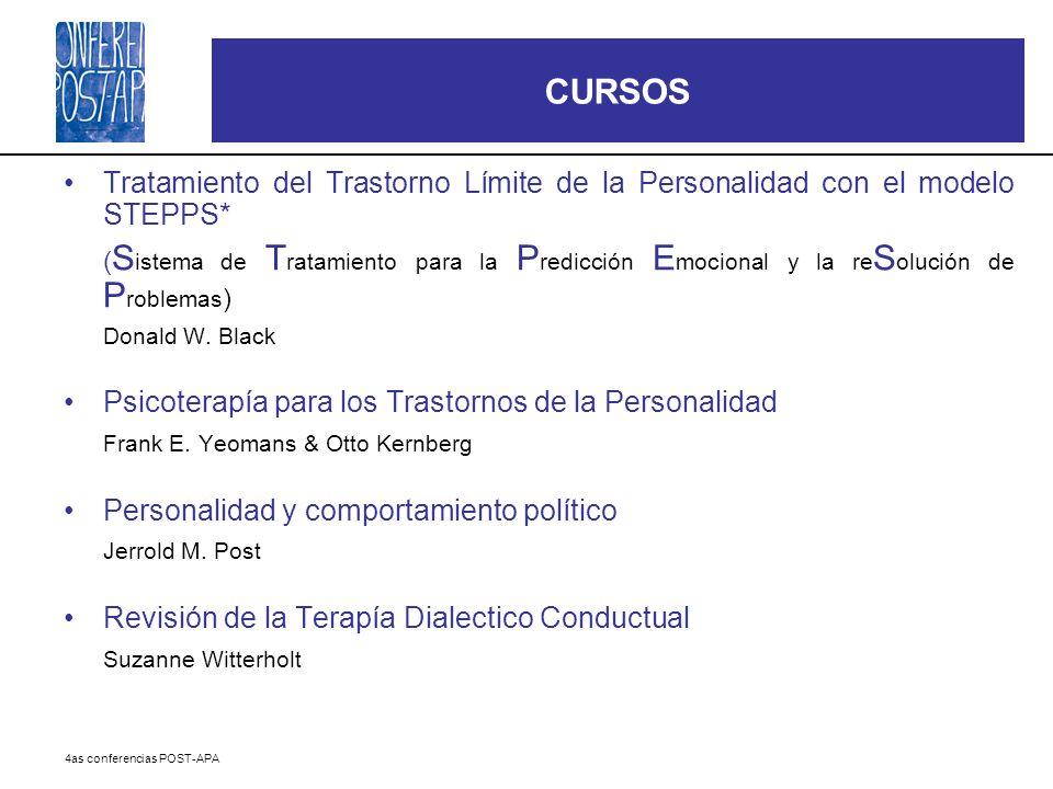 4as conferencias POST-APA CURSOS Tratamiento del Trastorno Límite de la Personalidad con el modelo STEPPS* ( S istema de T ratamiento para la P redicc