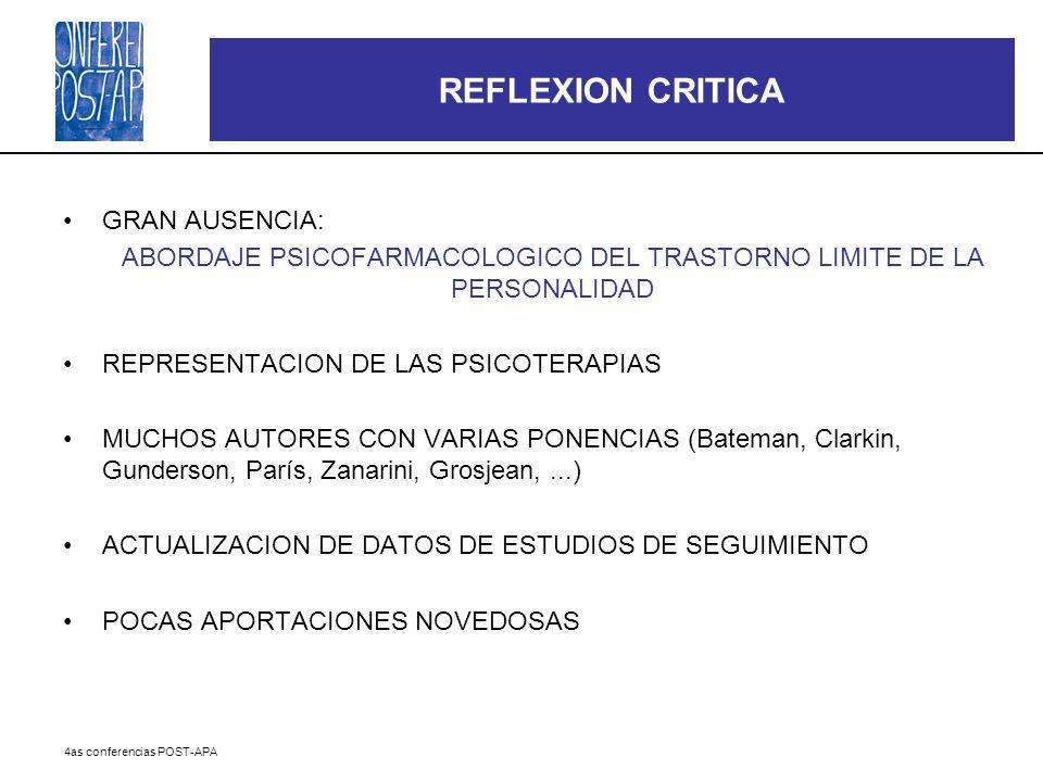 4as conferencias POST-APA REFLEXION CRITICA GRAN AUSENCIA: ABORDAJE PSICOFARMACOLOGICO DEL TRASTORNO LIMITE DE LA PERSONALIDAD REPRESENTACION DE LAS P