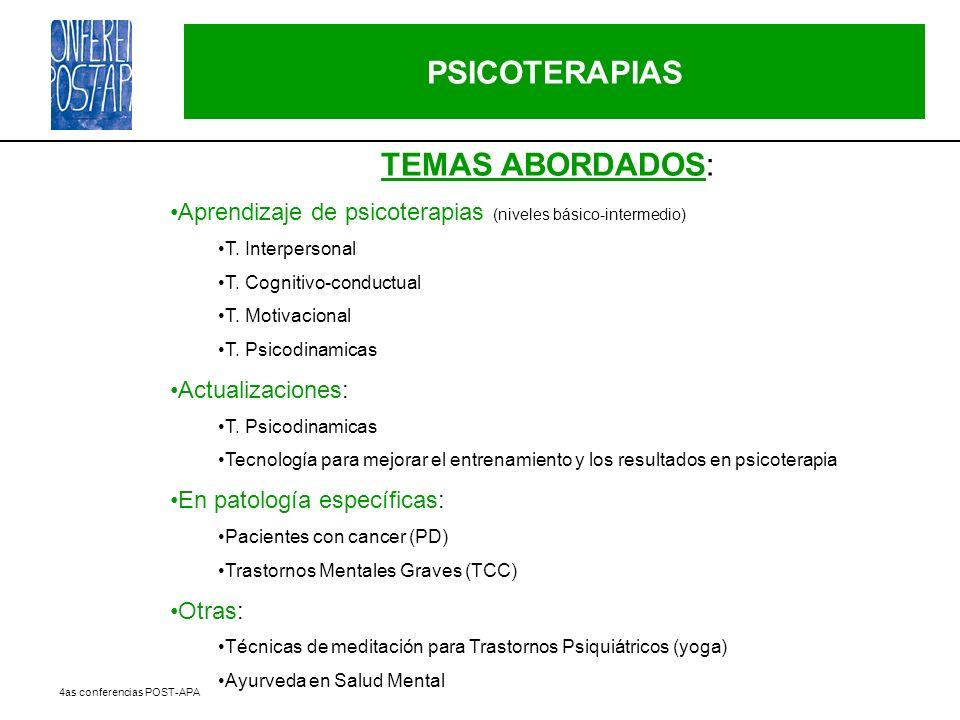 4as conferencias POST-APA PSICOTERAPIAS TEMAS ABORDADOS: Aprendizaje de psicoterapias (niveles básico-intermedio) T. Interpersonal T. Cognitivo-conduc