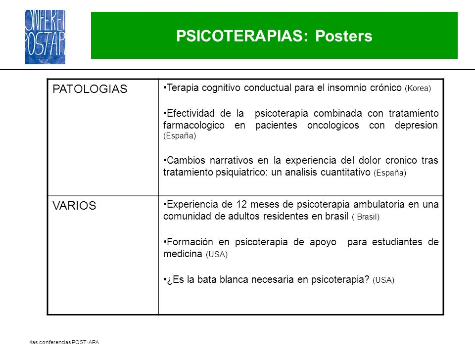 4as conferencias POST-APA PSICOTERAPIAS: Posters PATOLOGIAS Terapia cognitivo conductual para el insomnio crónico (Korea) Efectividad de la psicoterap