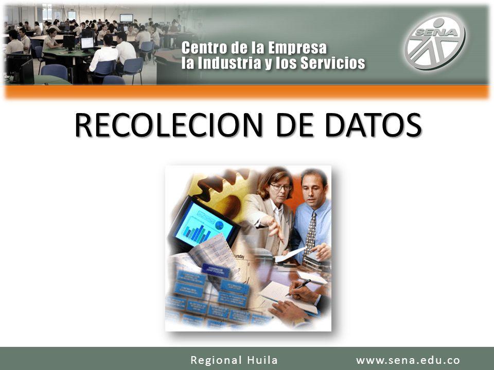 RECOLECION DE DATOS www.sena.edu.coRegional Huila