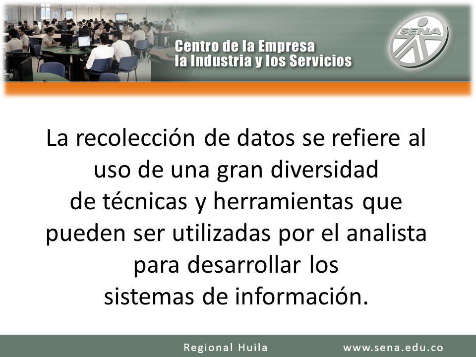 RECOLECCION DE DATOS La recolección de datos se refiere al uso de una gran diversidad de técnicas y herramientas que pueden ser utilizadas por el anal