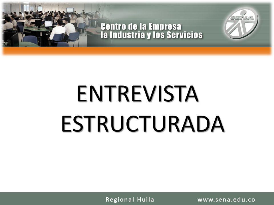 ENTREVISTA ESTRUCTURADA www.sena.edu.coRegional Huila