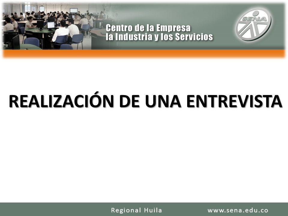 REALIZACIÓN DE UNA ENTREVISTA www.sena.edu.coRegional Huila