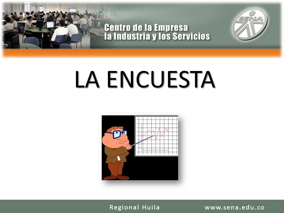 LA ENCUESTA www.sena.edu.coRegional Huila