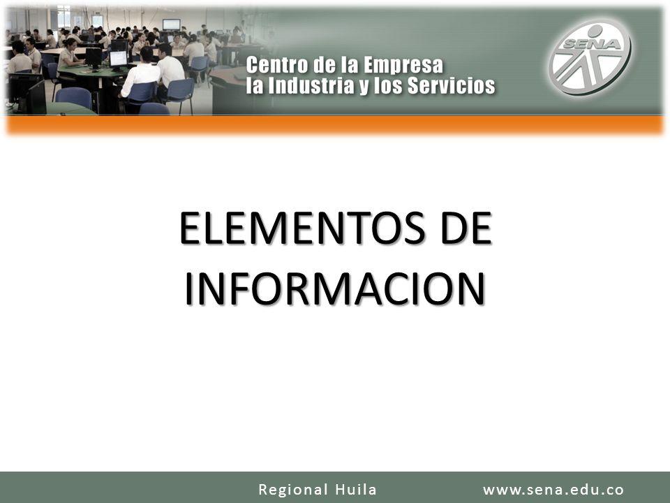 ELEMENTOS DE INFORMACION www.sena.edu.coRegional Huila