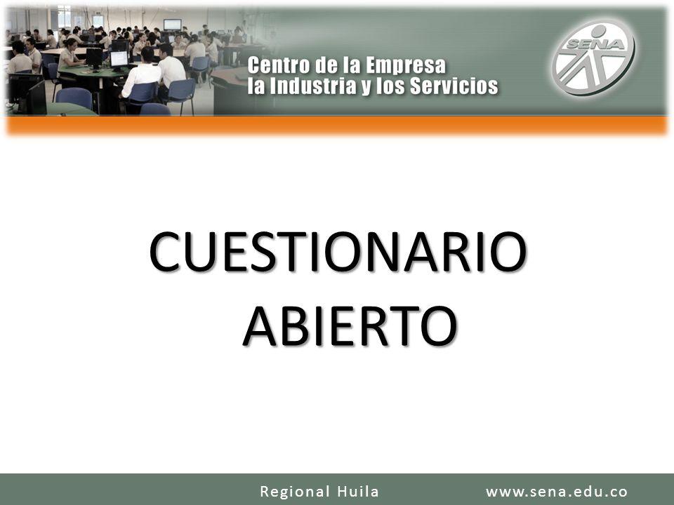 CUESTIONARIO ABIERTO www.sena.edu.coRegional Huila