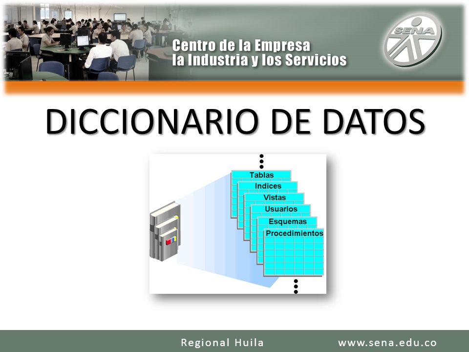 DICCIONARIO DE DATOS www.sena.edu.coRegional Huila