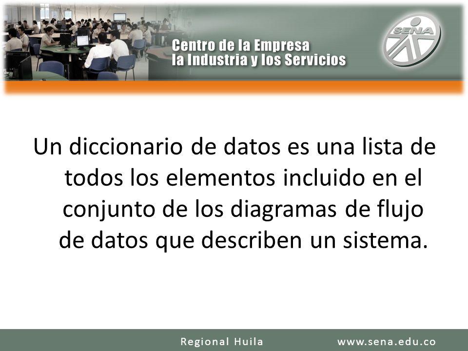 Un diccionario de datos es una lista de todos los elementos incluido en el conjunto de los diagramas de flujo de datos que describen un sistema.