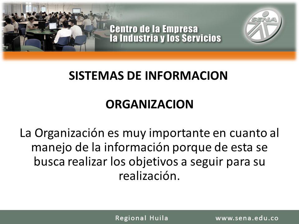SISTEMAS DE INFORMACION ORGANIZACION La Organización es muy importante en cuanto al manejo de la información porque de esta se busca realizar los obje