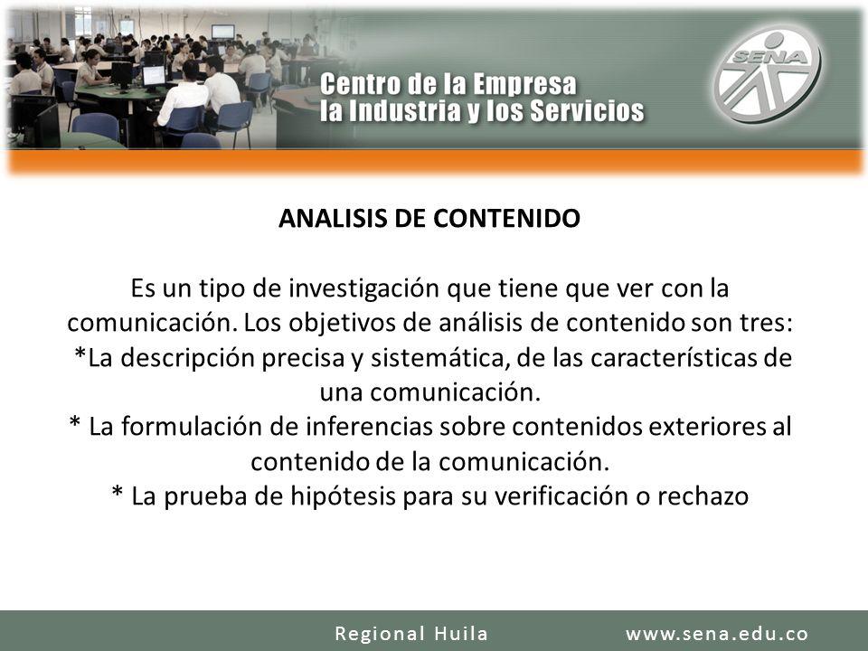 ANALISIS DE CONTENIDO Es un tipo de investigación que tiene que ver con la comunicación.