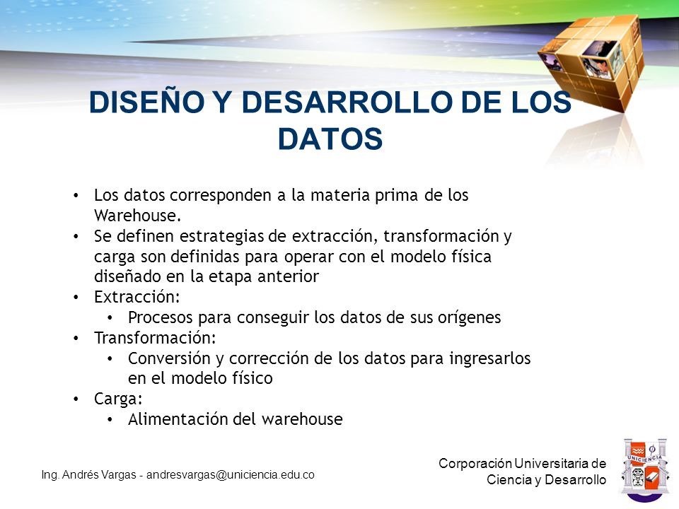 DISEÑO Y DESARROLLO DE LOS DATOS Corporación Universitaria de Ciencia y Desarrollo Ing.
