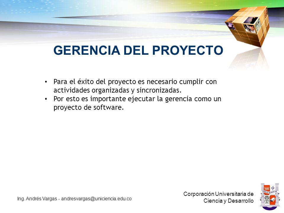 GERENCIA DEL PROYECTO Corporación Universitaria de Ciencia y Desarrollo Ing.