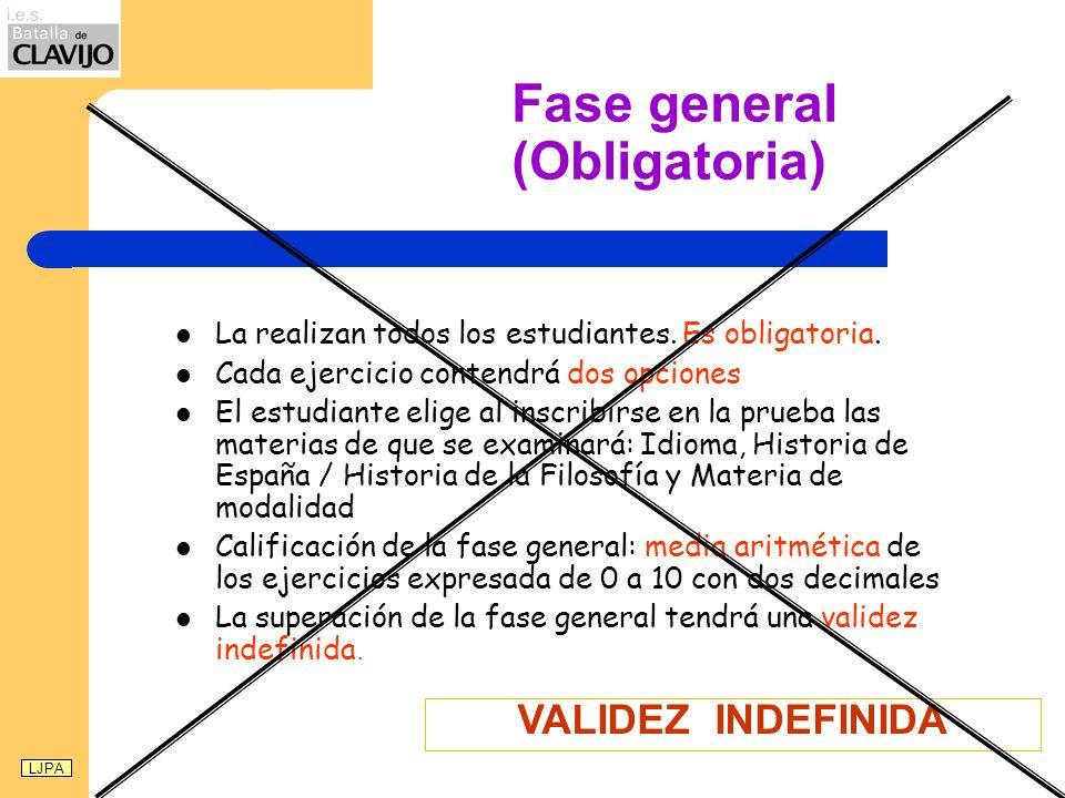 Fase general (Obligatoria) La realizan todos los estudiantes. Es obligatoria. Cada ejercicio contendrá dos opciones El estudiante elige al inscribirse