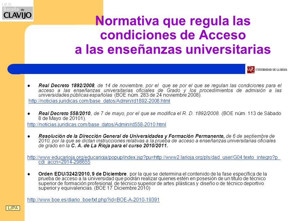 Normativa que regula las condiciones de Acceso a las enseñanzas universitarias Real Decreto 1892/2008, de 14 de noviembre, por el que se por el que se