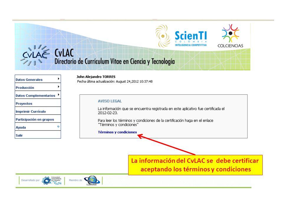 La información del CvLAC se debe certificar aceptando los términos y condiciones