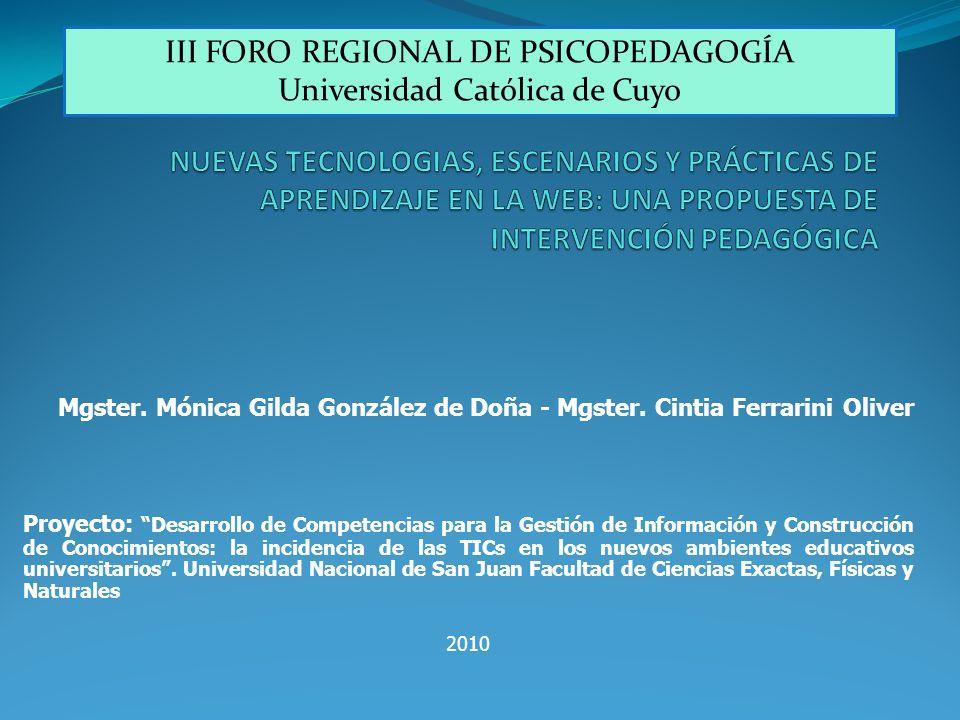 Mgster. Mónica Gilda González de Doña - Mgster. Cintia Ferrarini Oliver Proyecto:Desarrollo de Competencias para la Gestión de Información y Construcc