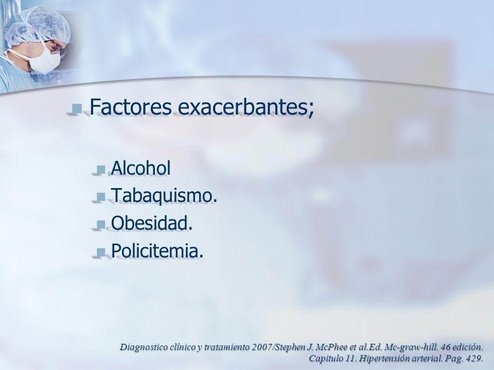 Factores exacerbantes; Factores exacerbantes; Alcohol Alcohol Tabaquismo. Tabaquismo. Obesidad. Obesidad. Policitemia. Policitemia. Diagnostico clínic