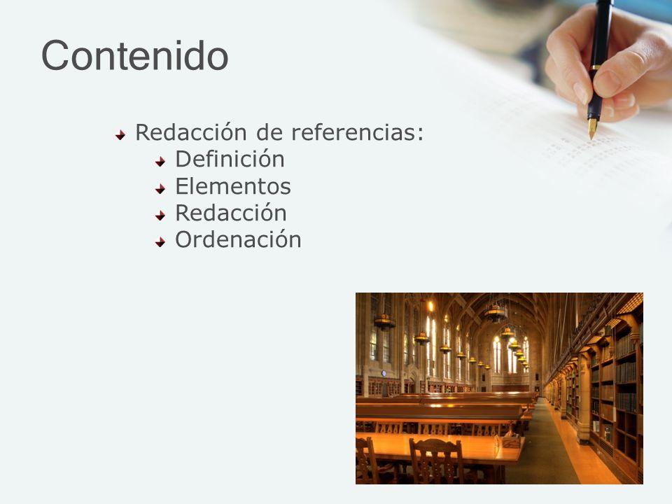 Contenido Redacción de referencias: Definición Elementos Redacción Ordenación