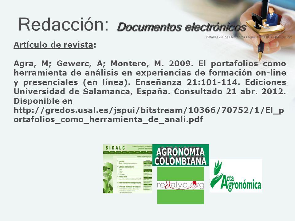 Documentos electrónicos Redacción: Documentos electrónicos Artículo de revista: Agra, M; Gewerc, A; Montero, M.