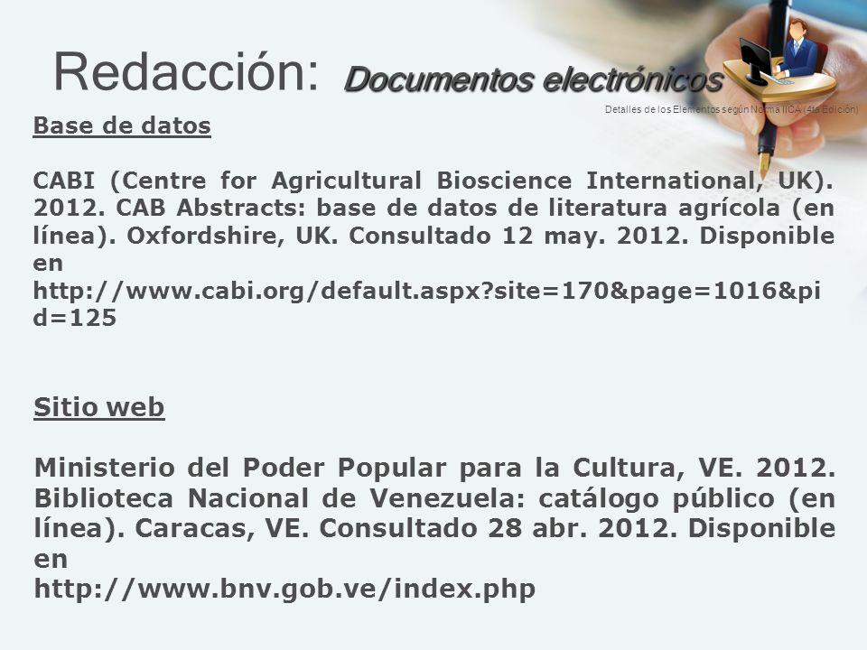 Documentos electrónicos Redacción: Documentos electrónicos Base de datos CABI (Centre for Agricultural Bioscience International, UK).