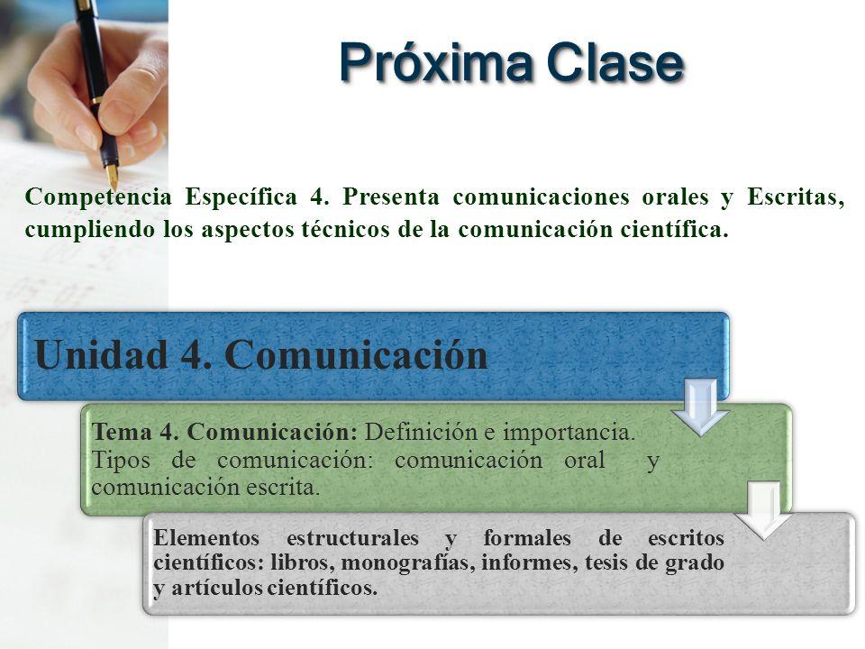 Próxima Clase Unidad 4.Comunicación Tema 4. Comunicación: Definición e importancia.
