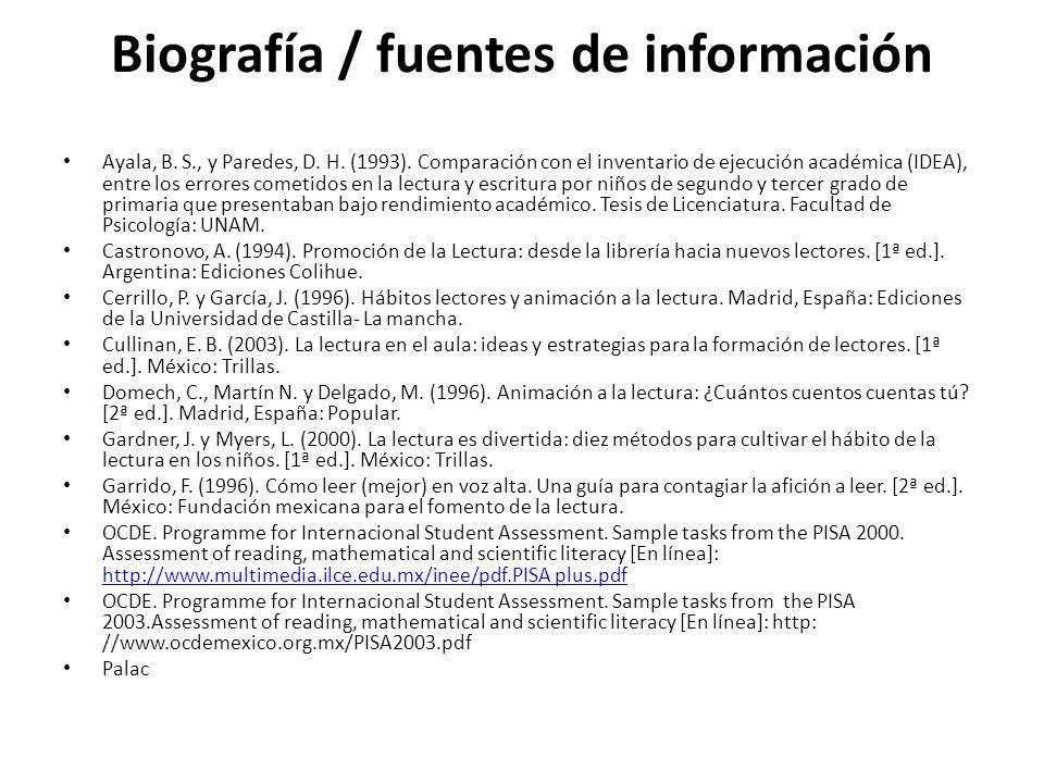 Biografía / fuentes de información Ayala, B. S., y Paredes, D. H. (1993). Comparación con el inventario de ejecución académica (IDEA), entre los error