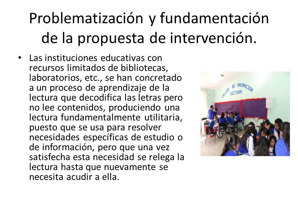 Problematización y fundamentación de la propuesta de intervención. Las instituciones educativas con recursos limitados de bibliotecas, laboratorios, e