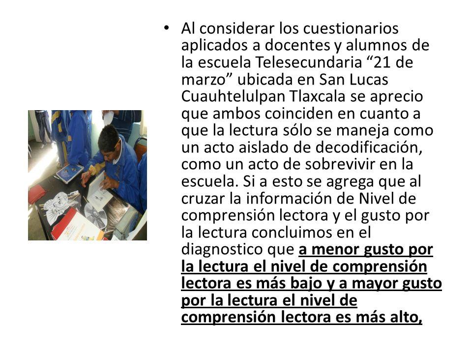 Al considerar los cuestionarios aplicados a docentes y alumnos de la escuela Telesecundaria 21 de marzo ubicada en San Lucas Cuauhtelulpan Tlaxcala se