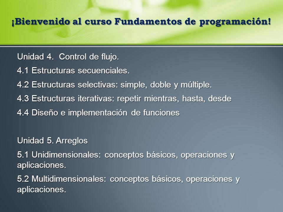 Unidad 4.Control de flujo. 4.1 Estructuras secuenciales.