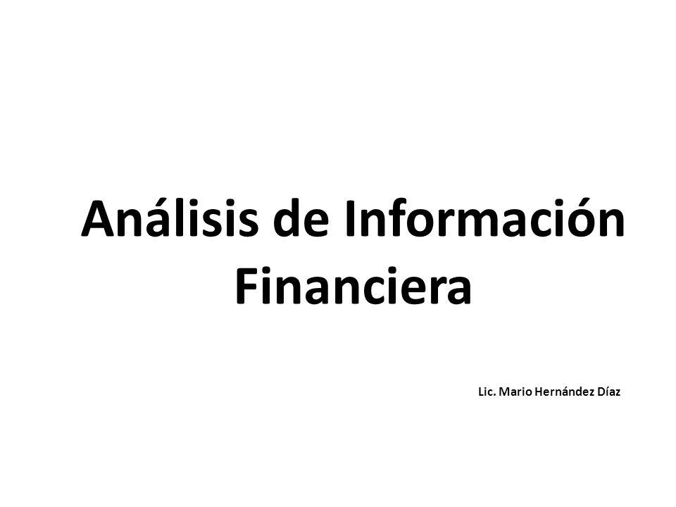 Lic. Mario Hernández Díaz Análisis de Información Financiera